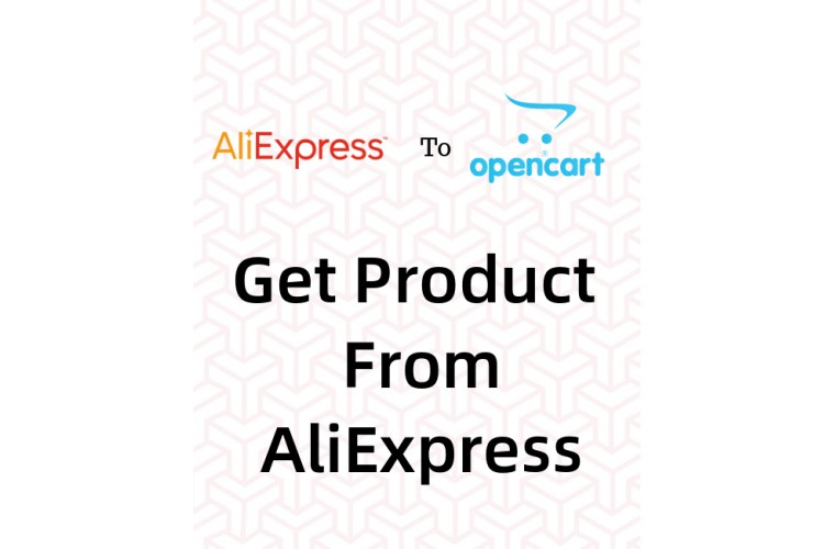 Opencart Extension Get Product data from aliexpress.com to Opencart store